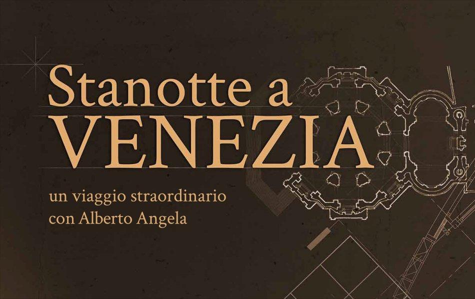 Stanotte a Venezia: stasera lo straordinario programma di Alberto Angela