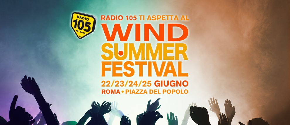 Wind Summer Festival: torna l'imperdibile evento in Piazza del Popolo a Roma!
