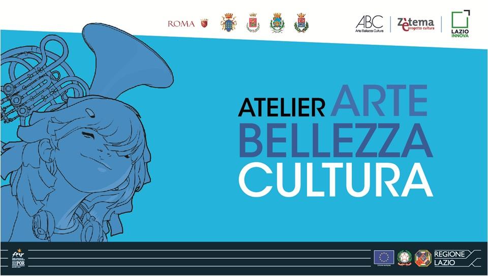 """""""Atelier Arte Bellezza e Cultura"""": scopriamo il progetto della Regione Lazio!"""