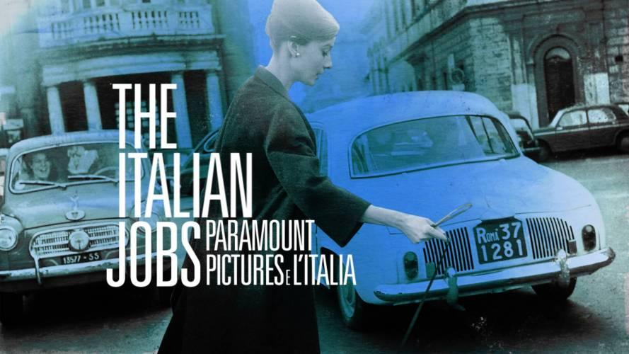 """""""The Italian Jobs: Paramount Pictures e l'Italia"""": vi presentiamo il docufilm"""