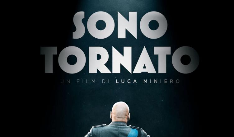 """""""Sono tornato"""": il nuovo film di Luca Miniero dal 1 febbraio al cinema!"""