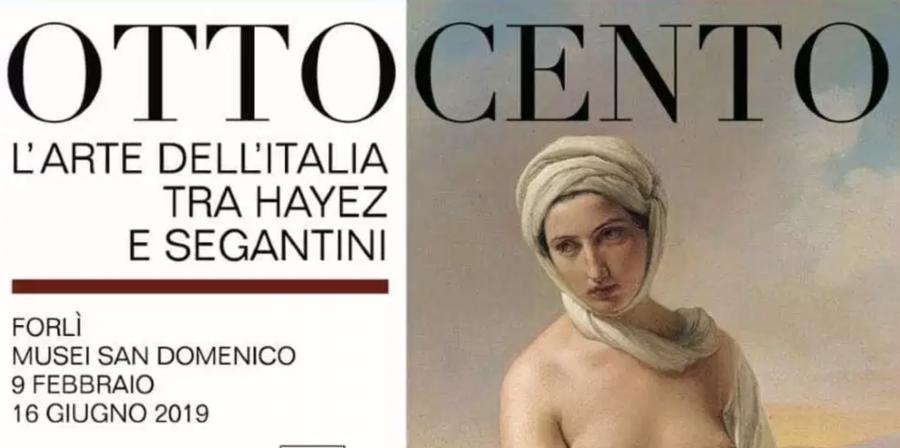 """""""Ottocento. L'arte dell'Italia tra Hayez e Segantini"""" a Forlì"""