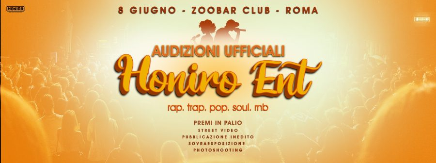 Honiro Ent: audizioni ufficiali a Roma per cantanti e band – 8 giugno 2019