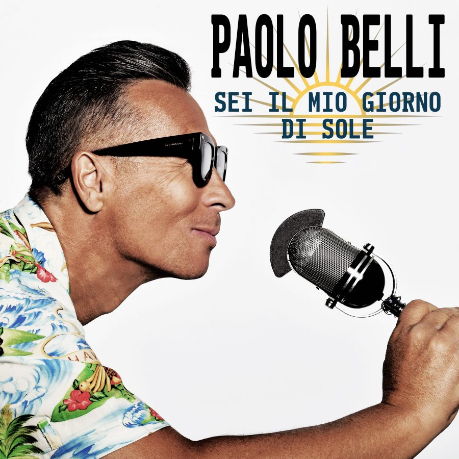 """E' uscito """"Sei il mio giorno di sole"""" per i 30 anni di carriera di Paolo Belli"""