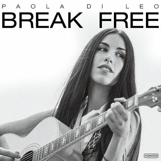 """""""Break Free"""": Paola Di Leo libera tutta se stessa nel suo primo EP"""