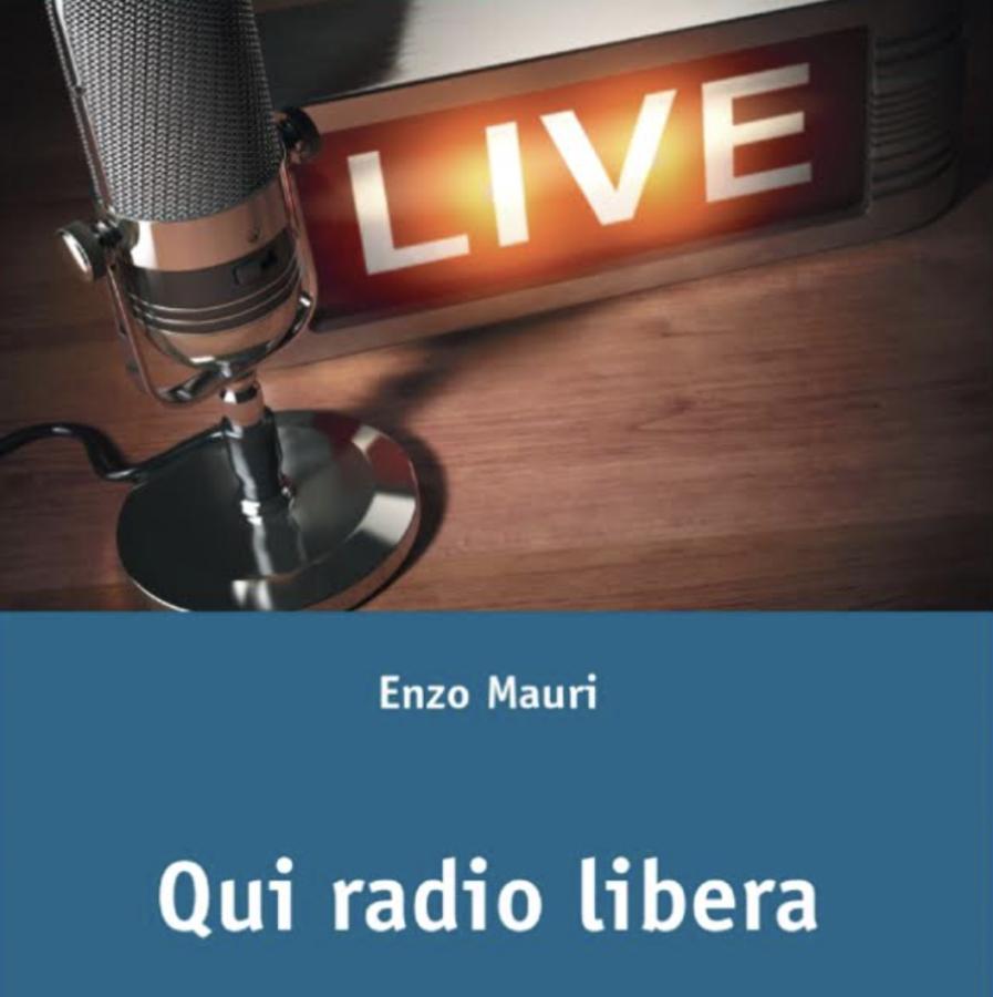 """Intervista a Enzo Mauri, che ci parla del libro """"Qui radio libera"""""""