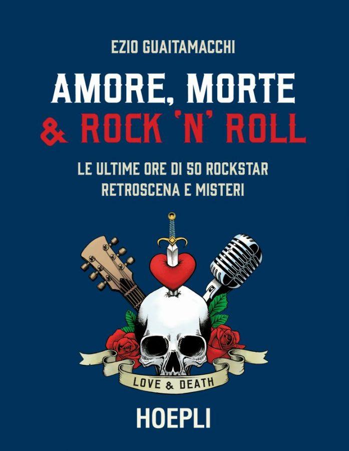"""Intervista ad Ezio Guaitamacchi sul suo libro """"Amore, Morte e Rock'n'Roll"""""""